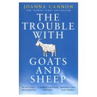 The Trouble with Goats & Sheep Joanna Cannon