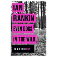 Even Dogs In The Wild Ian Rankin