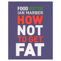 Food Doctor Ian Marber - How Not To Get Fat