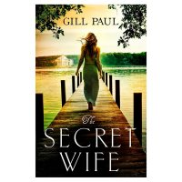 The Secret Wife Gill Paul