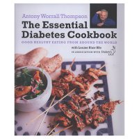 Antony Worrall Thompson - Essential Diabetes Cookbook