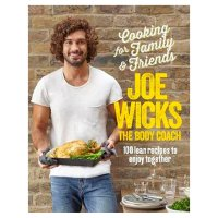 Cooking for Family & Friends Joe Wicks