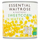 essential Waitrose canned sweetcorn in water naturally sweet - drained 260g